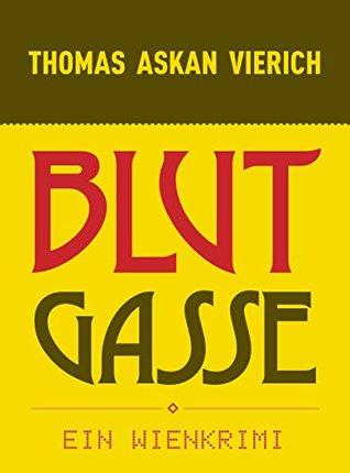 Blutgasse: Wiener Kriminalroman (Alfred Brinkmann Krimis (Tödliche Delicatessen, Donaublues) 2)  by  Thomas Askan Vierich