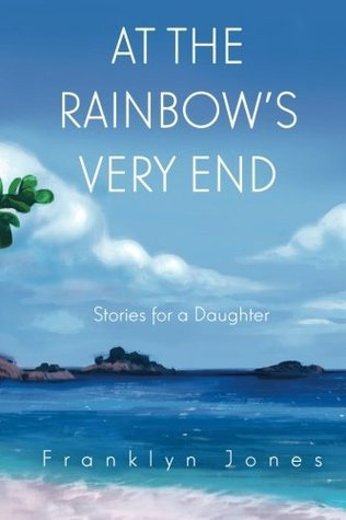 At the Rainbows Very End  by  Franklyn Jones