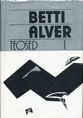 Teosed 1 Betti Alver