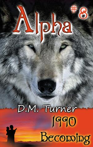Alpha: 1990 - Becoming Dawn M. Turner