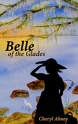 Belle of the Glades: The Shell-Letter Adventure (Belle of the Glades Books Book 1) Cheryl Abney