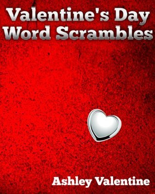 Valentines Day Word Scrambles  by  Ashley Valentine