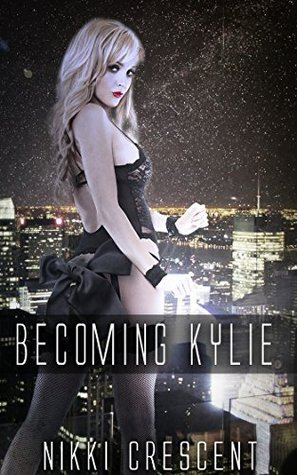 Becoming Kylie  by  Nikki Crescent