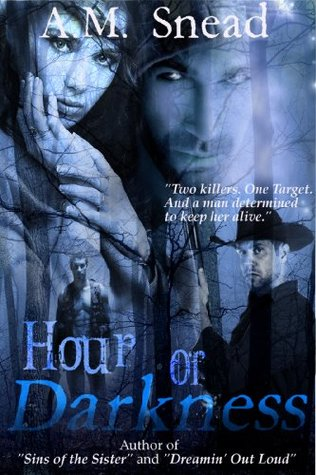 Hour Of Darkness A.M. Snead