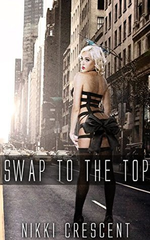 Swap to the Top  by  Nikki Crescent