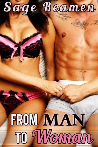 From Man to Woman - A Gender Swap Story (Waking Up a Woman Book 13)  by  Sage Reamen