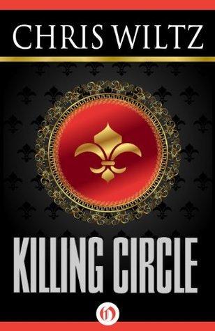 The Killing Circle (The Neal Rafferty New Orleans Mysteries, 1) Chris Wiltz