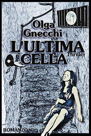 Lultima cella Olga Gnecchi