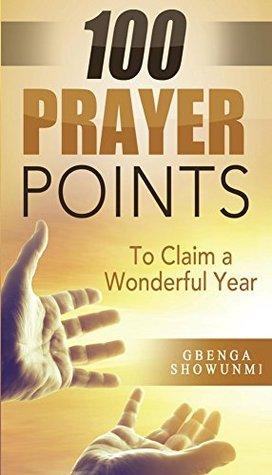 100 Prayer Points to Claim a Wonderful Year  by  Gbenga Showunmi