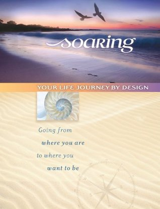 SOARING: Your Life Journey By Design (Participant Book)  by  The Significance Project
