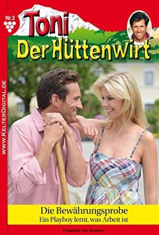 Die Bewährungsprobe: Toni der Hüttenwirt 3 - Heimatroman Friederike von Buchner