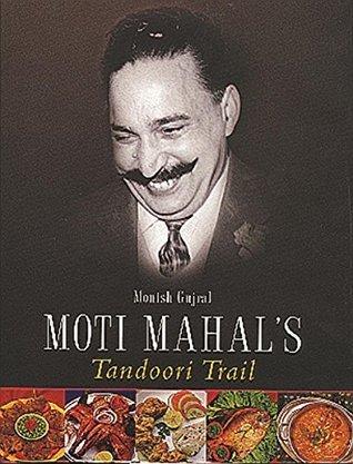 Moti Mahals Tandoori Trail Monish Gujral