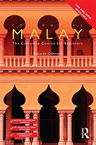 Colloquial Malay (eBook And MP3 Pack): The Complete Course for Beginners (Colloquial Series)  by  Zaharah Othman