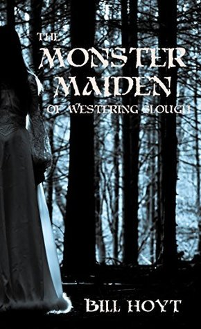 The Monster Maiden of Westering Slough (Tales of the Red Brethren Book 2) Bill Hoyt