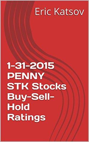 1-31-2015 PENNY STK Stocks Buy-Sell-Hold Ratings Eric Katsov