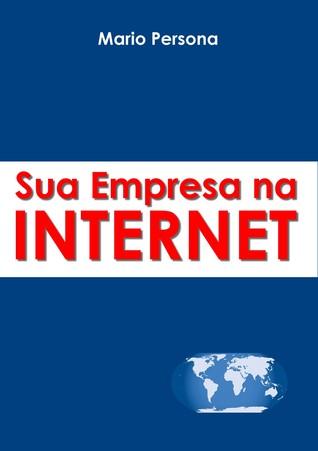 Sua Empresa na Internet  by  Mario Persona