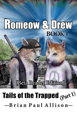 Romeow and Drew, Book 1, Tales of the Trapped (Part 1)  by  Brian Paul Allison