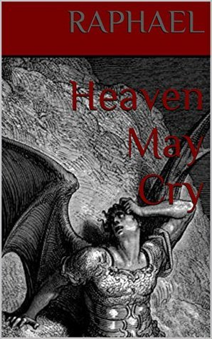 Heaven May Cry  by  Raphael.