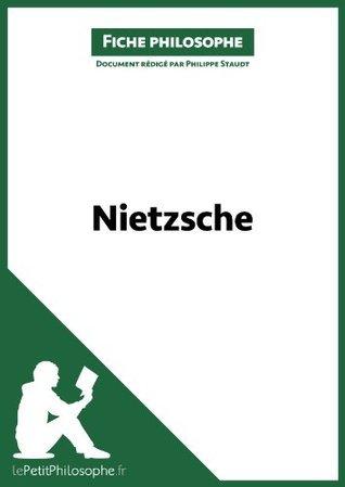 Nietzsche (Fiche philosophe): Comprendre la philosophie avec lePetitPhilosophe.fr (Grands Philosophes t. 31) Philippe Staudt