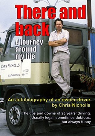 There and back, a journey around my life  by  Chris Nicholls