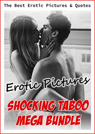 Shocking TABOO Erotic Pictures - Mega Bundle: The Best Erotic Pictures & Quotes Hentai Prince