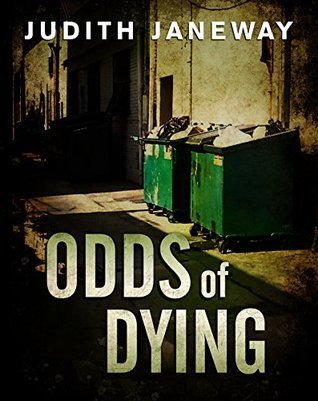 Odds of Dying: an Alison Weaver Mystery (Alison Weaver Mysteries Book 1)  by  Judith Janeway