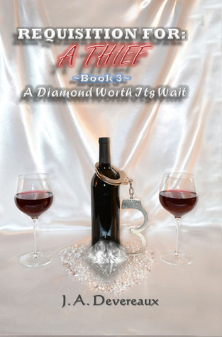 A Diamond Worth Its Wait (Requisition For: A Thief #3) J.A.  Devereaux