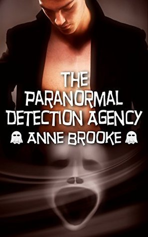 The Paranormal Detection Agency  by  Anne Brooke
