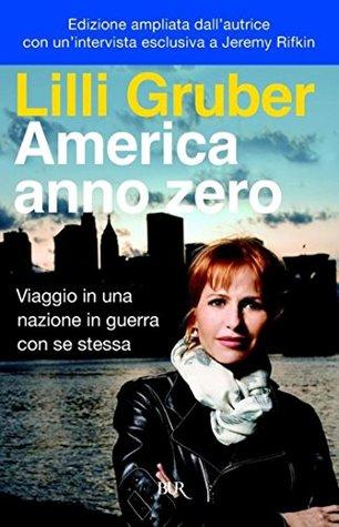 America anno zero: Viaggio in una nazione in guerra con se stessa  by  Lilli Gruber