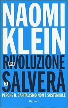 Una rivoluzione ci salverà  by  Naomi Klein