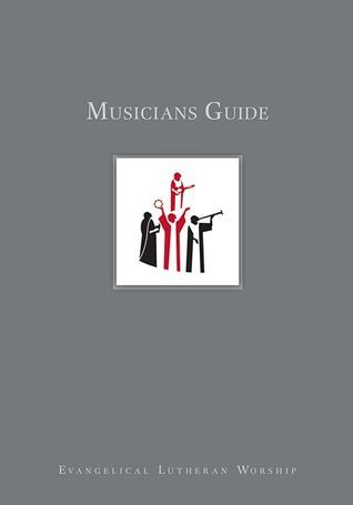 Musicians Guide to Evangelical Lutheran Worship  by  Jennifer Baker-Trinity