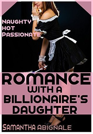 Romance With a Billionaires Daughter Samantha Abignale