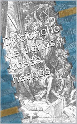 Diccionario de dichos y frases hechas  by  Juan Salanova