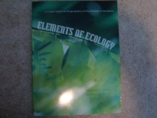 Elements of Ecology: A Custom Edition for Biogeography At the University of Minnesota  by  Thomas M. Smith