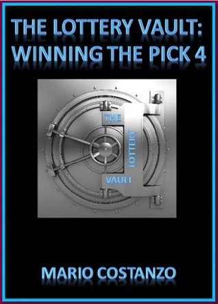THE LOTTERY VAULT: WINNING THE PICK 4  by  Mario Costanzo