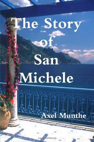 The Story Of San Michele Axel Munthe