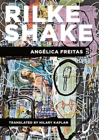 Rilke Shake Angélica Freitas