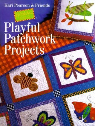 Playful Patchwork Projects Kari Pearson