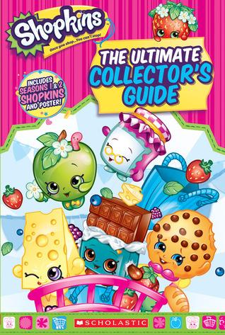 Shopkins: The Ultimate Collectors Guide Scholastic Inc.