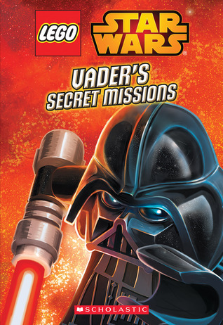Vaders Secret Missions (LEGO Star Wars: Chapter Book #2)  by  Ace Landers