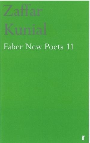 Faber New Poets 11 Zaffar Kunial