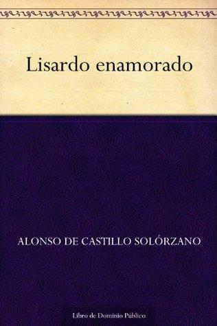 Lisardo Enamorado  by  Alonso de Castillo Solorzano