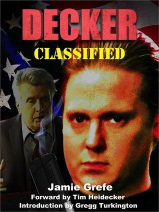 DECKER: CLASSIFIED Jamie Grefe