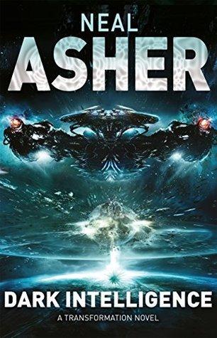 Dark Intelligence: Transformation 1 Neal Asher