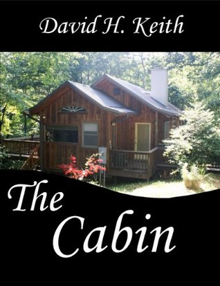 The Cabin  by  David H. Keith