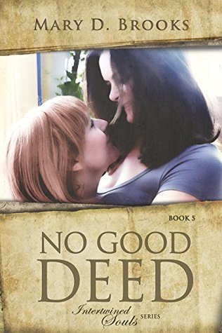 No Good Deed (Intertwined Souls, #5)  by  Mary D. Brooks