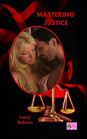 Mastering Justice  by  Lacey Roberts