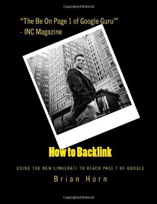 How to Backlink: Using the NEW Linkerati to Reach Page 1 of Google  by  Brian Horn