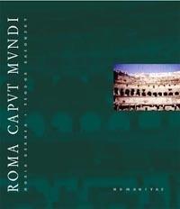 Roma Caput Mundi  by  Horia Bernea