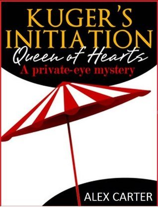 Kugers Initiation, the Queen of Hearts  by  Alex Carter